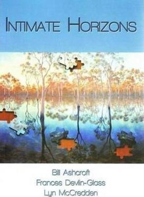 Intimate Horizons by Bill Ashcroft