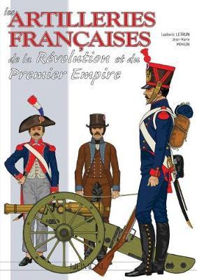 Les Artilleries Du Premier Empire by Ludovic Letrun