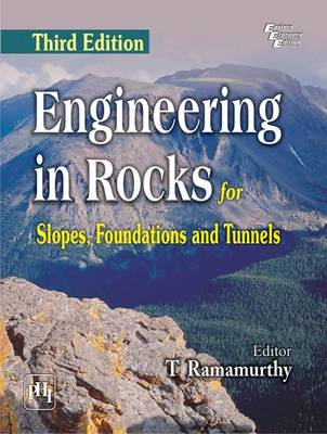 Englineering in Rocks for Slopes, Foundations and Tunnels by T. Ramamurthy