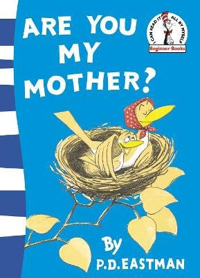 Are You My Mother? by Lynley Dodd