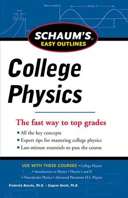 Schaum's Easy Outline of College Physics, Revised Edition by Frederick J. Bueche