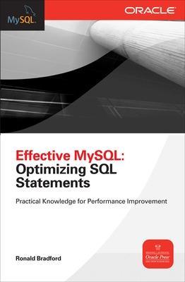 Effective MySQL Optimizing SQL Statements by Ronald Bradford