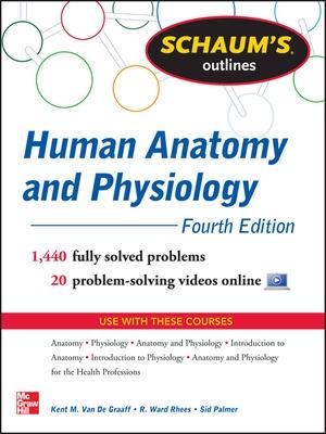Schaum's Outline of Human Anatomy and Physiology by Kent M. Van De Graaff