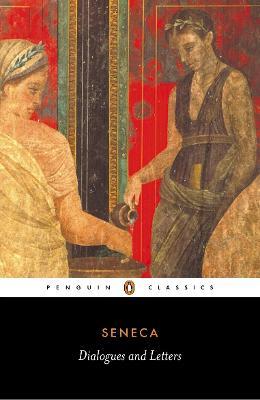 Dialogues and Letters by Lucius Annaeus Seneca