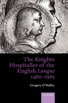 Knights Hospitaller of the English Langue 1460-1565 book