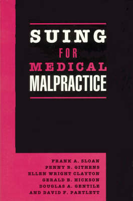 Suing for Medical Malpractice by Frank A. Sloan
