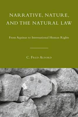 Narrative, Nature, and the Natural Law by C. Fred Alford