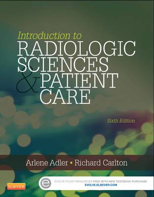 Introduction to Radiologic and Imaging Sciences and Patient Care by Arlene McKenna Adler