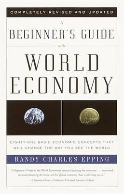 Beginner's Guide To World Economics by Randy Charles Epping