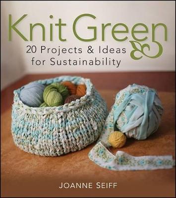 Knit Green by Joanne Seiff