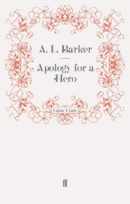 Apology for a Hero by A. L. Barker