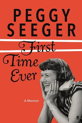 First Time Ever by Peggy Seeger