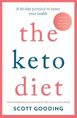 The Keto Diet by Scott Gooding