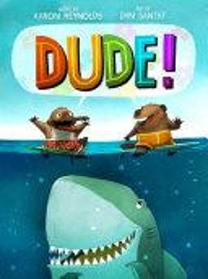 Dude! by Aaron Reynolds