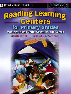 Reading Learning Centers for Primary Grades: Monthly Theme Units, Activities, and Games book