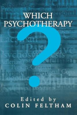 Which Psychotherapy? by Colin Feltham
