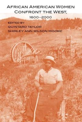 African American Women Confront the West by Shirley Ann Wilson Moore