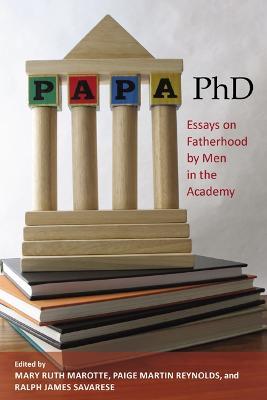Papa, PHD by Mary Ruth Marotte