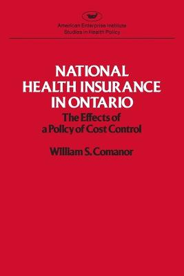 National Health Insurance in Ontario by William S. Comanor