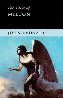 The Value of Milton by John Leonard
