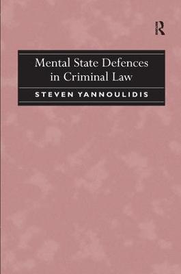 Mental State Defences in Criminal Law by Steven Yannoulidis