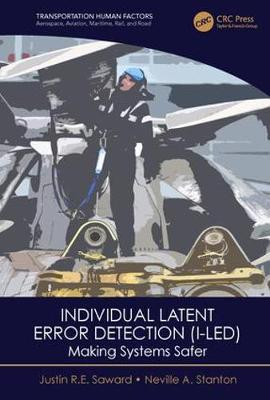 Individual Latent Error Detection (I-LED): Making Systems Safer by Justin R.E. Saward
