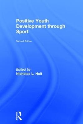 Positive Youth Development Through Sport by Nicholas L. Holt