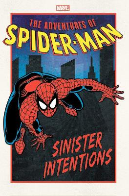 Adventures Of Spider-man: Sinister Intentions by Nel Yomtov