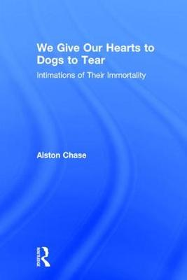 We Give Our Hearts to Dogs to Tear book