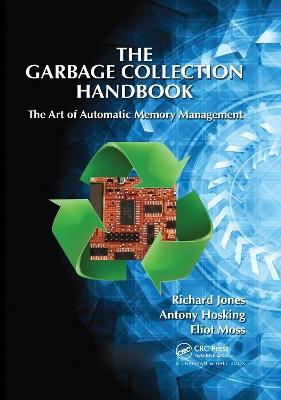 The Garbage Collection Handbook by Richard Jones