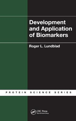Development and Application of Biomarkers by Roger L. Lundblad