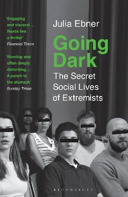 Going Dark: The Secret Social Lives of Extremists by Julia Ebner