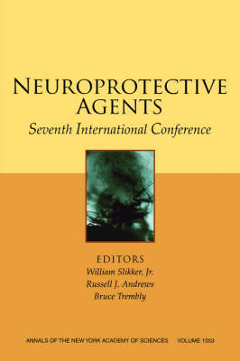 Neuroprotective Agents by William Slikker