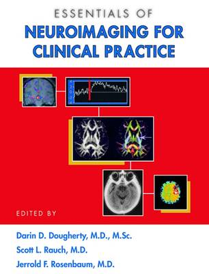 Essentials of Neuroimaging for Clinical Practice by Darin D. Dougherty