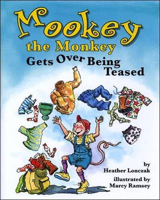 Mookey the Monkey Gets Over Being Teased book