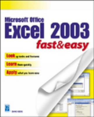 Microsoft Excel 2003 Fast and Easy by Diane Koers