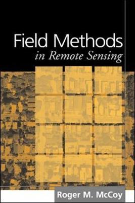 Field Methods in Remote Sensing by Roger M. McCoy