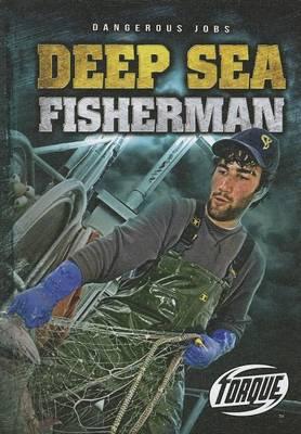 Torque Series: Dangerous Jobs: Deep Sea Fisherman by Nick Gordon