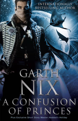 Confusion of Princes by Garth Nix