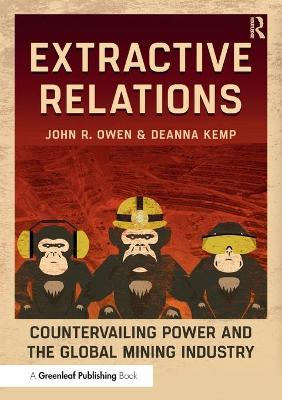 Extractive Relations: Countervailing Power and the Global Mining Industry book