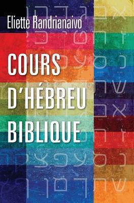 Cours d'Hebreu Biblique by Eliette Randrianaivo