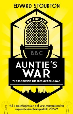 Auntie's War: The BBC during the Second World War book