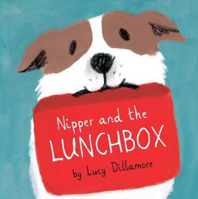 Nipper and the Lunchbox by Lucy Dillamore
