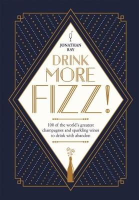 Drink More Fizz! by Jonathan Ray