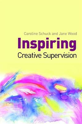 Inspiring Creative Supervision by Jane Wood