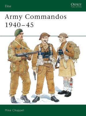 Army Commandos, 1940-45 by Mike Chappell