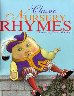 Classic Nursery Rhymes by Trace Moroney