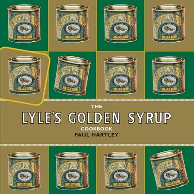 The Lyle's Golden Syrup Cookbook by Paul Hartley