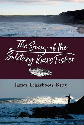 The Song of the Solitary Bass Fisher by James Batty