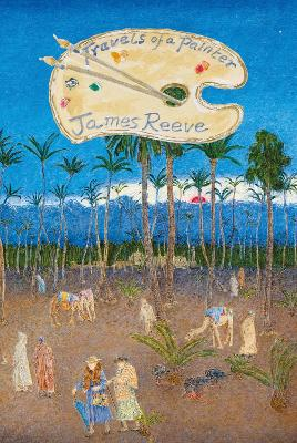Travels of a Painter by James Reeve